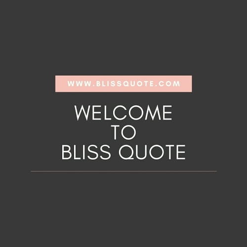 Words of Encouragement from Famous Quotes - Bliss Quote