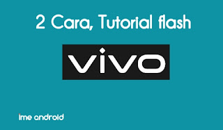 Flash Vivo tanpa pc, dengan pc