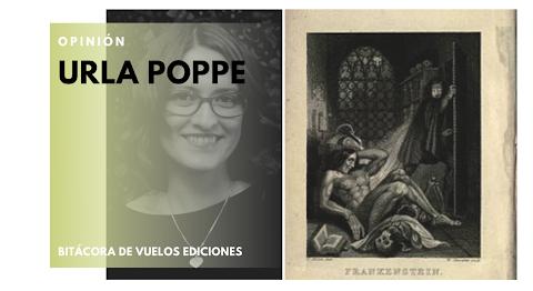 OPINIÓN Mary Shelley y Frankenstein, doscientos años (segunda parte) | Urla Poppe
