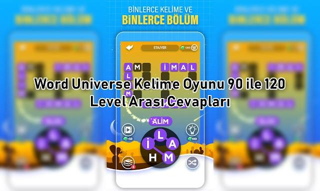 Word Universe Kelime Oyunu 90 ile 120 Level Arasi Cevaplar