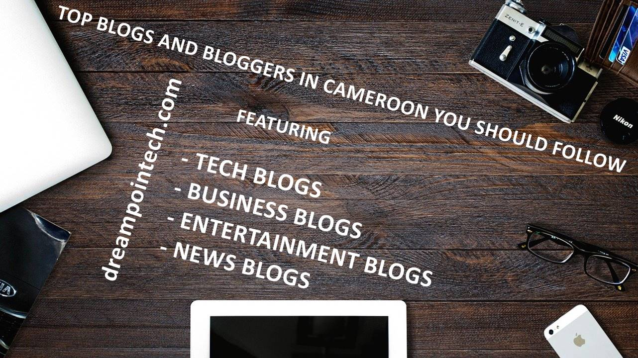 Top Blogs and Bloggers to Follow in Cameroon (2020)