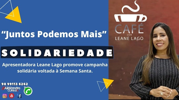 Apresentadora Leane Lago promove campanha solidária voltada à Semana Santa.