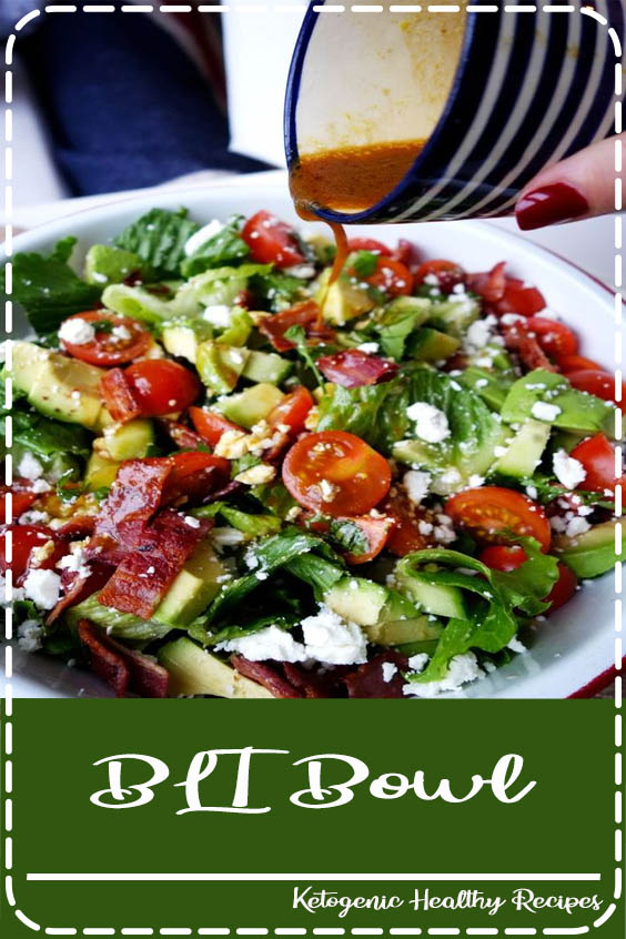 Where you can just gently lower yourself in and say  BLT Bowl