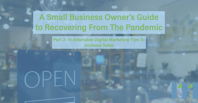 "Business with a open side in the window and text box that says, ""A Small Business Owner's Guide to Recovering From The Pandemic - Part 2: 14 Essential Digital Marketing Tips to Increase Sales"""