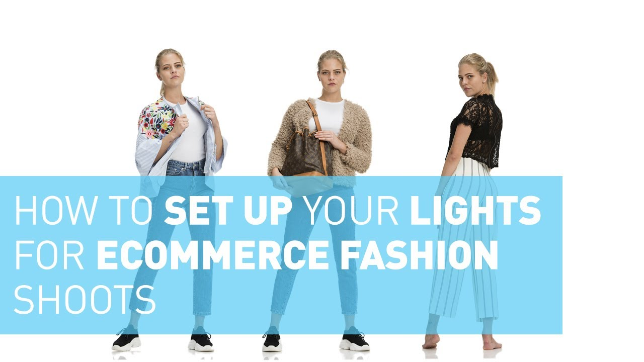 How To Set Up Your Lights For E-commerce Fashion Shoots