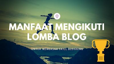 manfaat mengikuti lomba blog