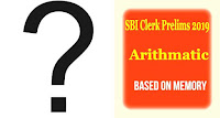 SBI Clerk Prelims 2019 Arithmatic Paper