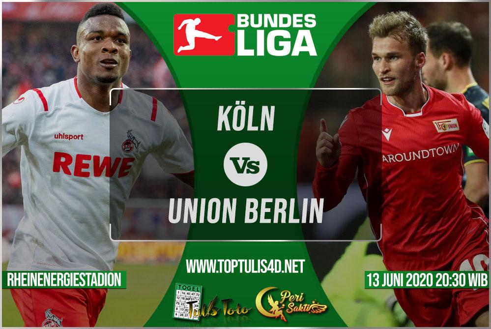 Prediksi Köln vs Union Berlin 13 Juni 2020