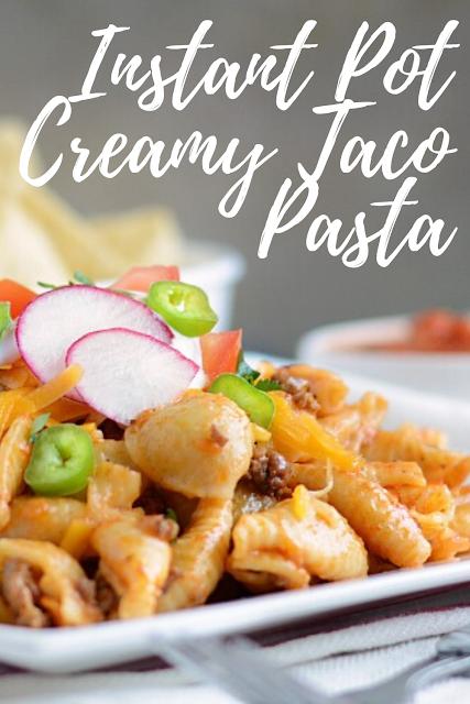 Instant Pot Creamy Taco Pasta