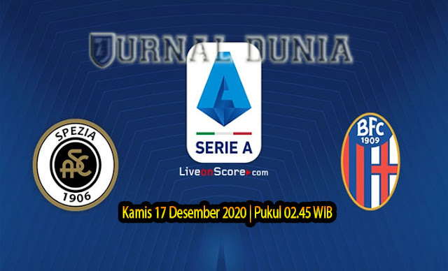 Prediksi Spezia vs Bologna , Kamis 17 Desember 2020 Pukul 02.45 WIB