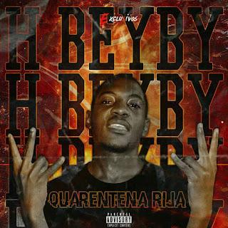 H Beyby - Quarentena Rija (prod. by Dj Don-Gui) [Alfe-Musik]