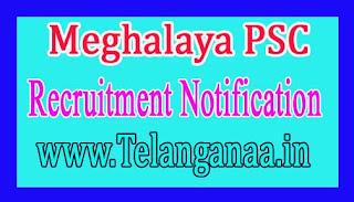 Meghalaya PSC Recruitment Notification 2017