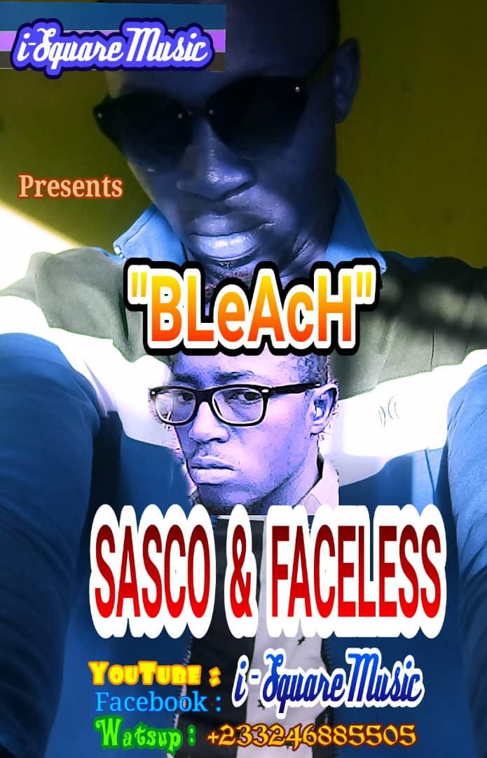 Sasco Delasco Ft Faceless - Bleach(Prod By Talent Beats) 1