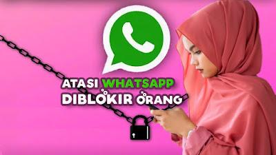 Cara-atasi-WhatsApp-diblokir-orang