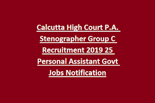 Calcutta High Court P.A. Stenographer Group C Recruitment 2019 25 Personal Assistant Govt Jobs Notification