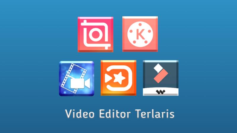 Video editor terlaris dan terbaik 2020-[Versi android]