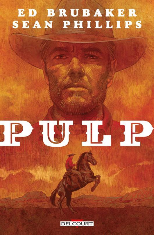 Pulp d'Ed Brubaker et Sean Phillips aux Editions Delcourt