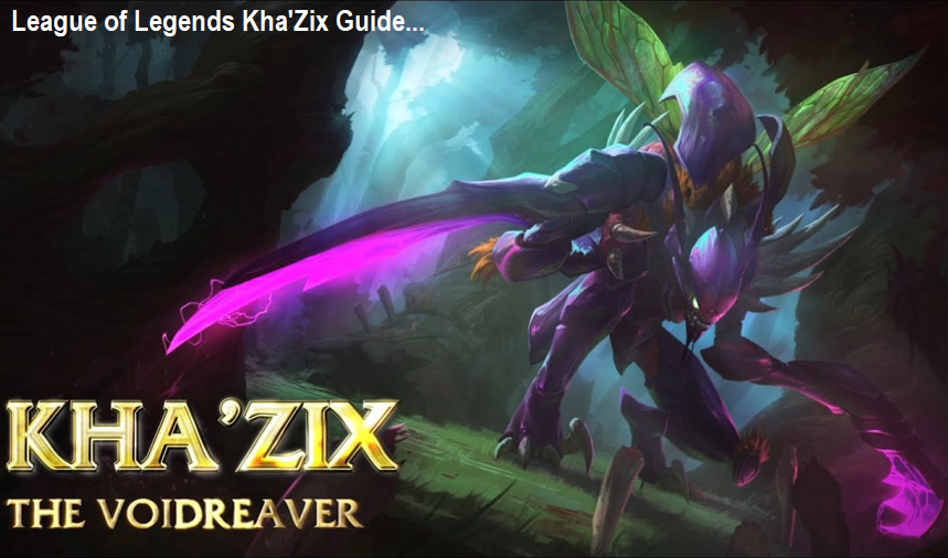 League of Legends Kha'Zix Guide