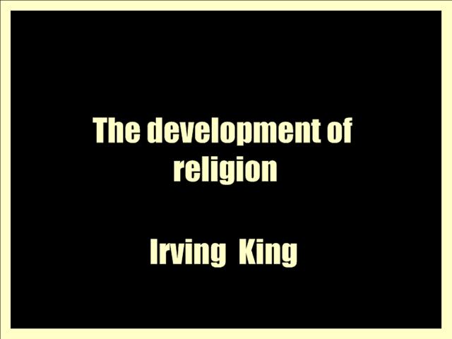 The development of religion; a study in anthropology and social psychology (1910) by Irving  King