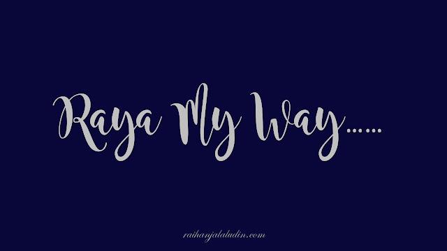 Raya My Way...