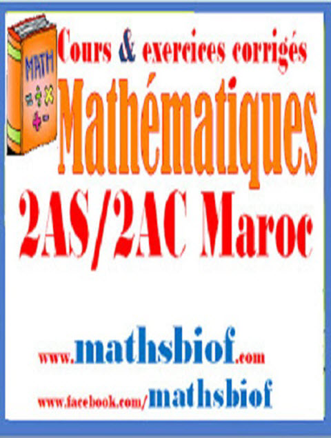cours et exercices corrigés mathématique 2as/2ac college maroc