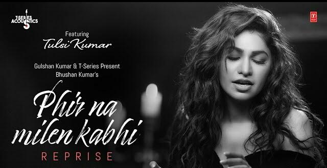 Phir Na Milen Kabhi Reprise song lyrics | Tulsi Kumar song lyrics | Prince Dubey | Love Song 2020