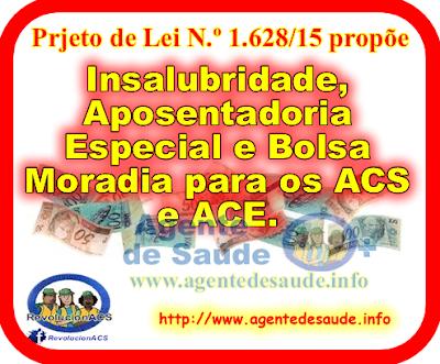PL%2B1628%2Binsalubridade%2Baposentadoria%2Bacs%2Bace Projeto de Lei propões Insalubridade, Aposentadoria Especial e Bolsa Moradia para os ACS e ACE