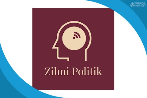 Zihni Politik Podcast