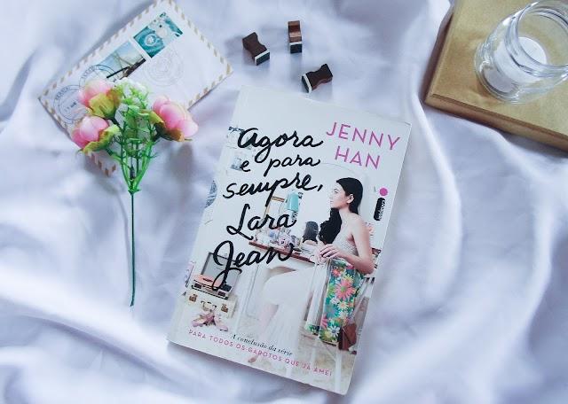 [RESENHA] Agora e Para Sempre, Lara Jean – Jenny Han