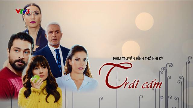 Trái Cấm Trọn Bộ Tập Cuối (Phim Thổ Nhĩ Kỳ VTV3 Thuyết Minh)