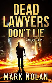 Dead Lawyers Don't Lie - a gripping thriller by Mark Nolan