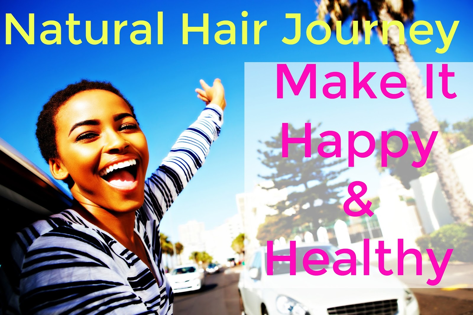 Here's how to get start a healthy natural hair journey!