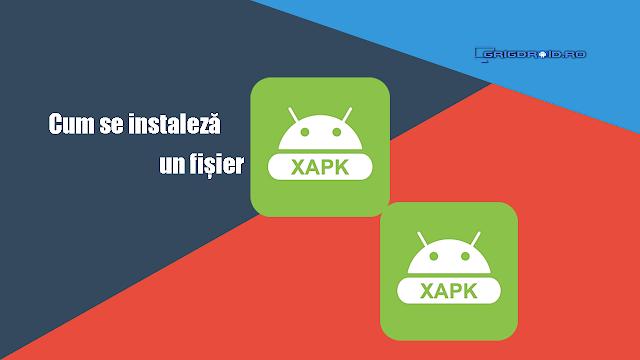 Ce este un fișier XAPK și cum se instalează pe un telefon Android