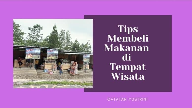 Tips Membeli Makanan di Tempat Wisata