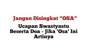 Ini Makna Om Swastiastu, Jangan di Singkat Jadi Osa, Lain Artinya