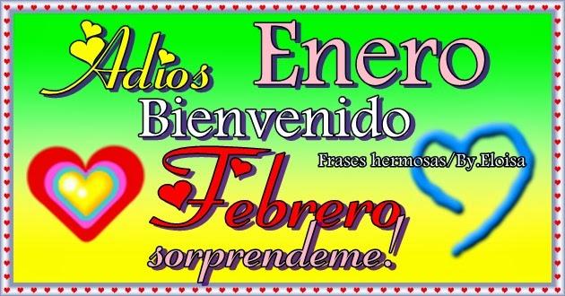 Frases Y Algo Mas Adios Enero Bienvenido Febrero