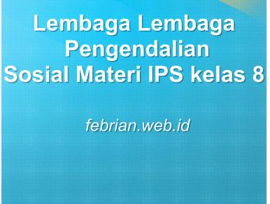 Macam-macam Lembaga Pengendalian Sosial Materi IPS
