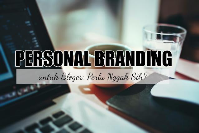 7 Langkah Personal Branding untuk Bloger
