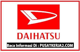 Loker Terbaru SMA SMK D3 S1 Daihatsu Februari 2020