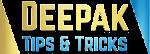 DEEPAK TIPS AND TRICKS
