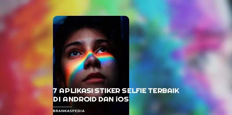 Aplikasi Stiker Selfie di Android & iOS