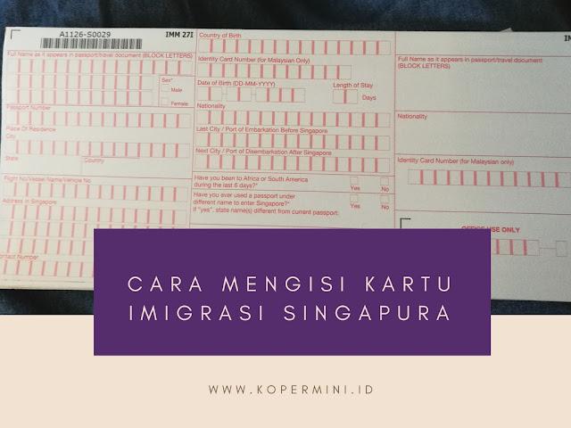 Cara menisi kartu imigrasi SIngapura