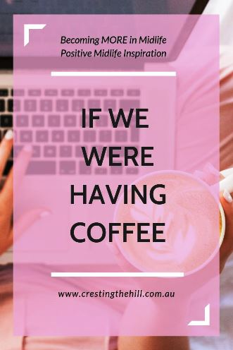 If we were having coffee these are a few of the things I'd share from my life that happened in August. #midlife #ifwewerehavingcoffee