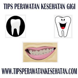 Tips Perawatan Kesehatan Gigi Dengan Mudah