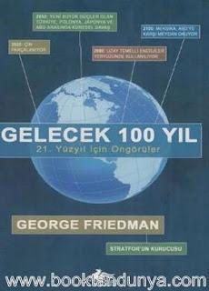 George Friedman - Gelecek 100 Yıl & 21. Yüzyıl İçin Öngörüler