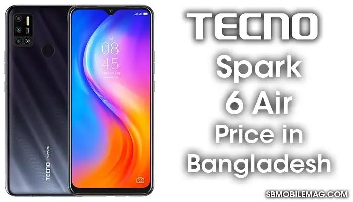 Tecno Spark 6 Air, Tecno Spark 6 Air Price, Tecno Spark 6 Air Price in Bangladesh