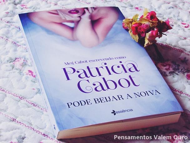 pode beijar a noiva, meg cabot, patricia cabot, editora planeta, books, livros,