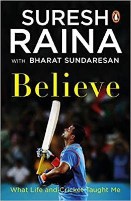 Believe: What Life and Cricket Taught Me by suresh raina pdf free download
