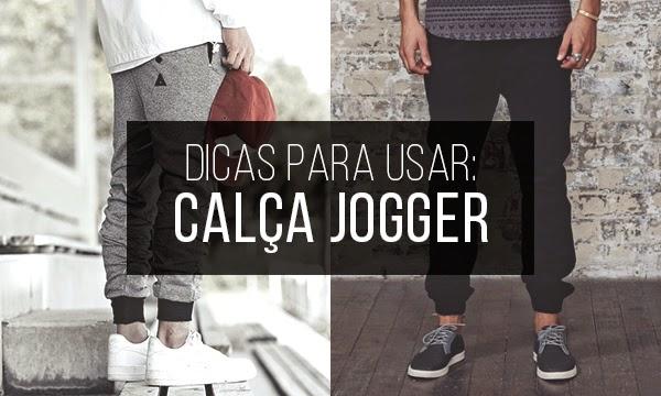 Macho Moda - Blog de Moda Masculina  Calça Jogger Masculina, dicas ... 8e928761db