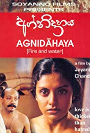 Movie: Fire & Water (2002) Agnidahaya (original title) Country: Sri Lanka Language: Sinhalese  watch trailors